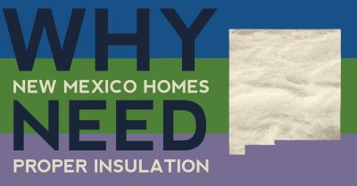 Why New Mexico Homes Need Proper Insulation