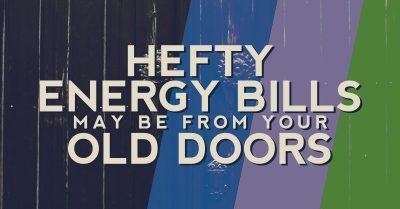 hefty energy bills from doors