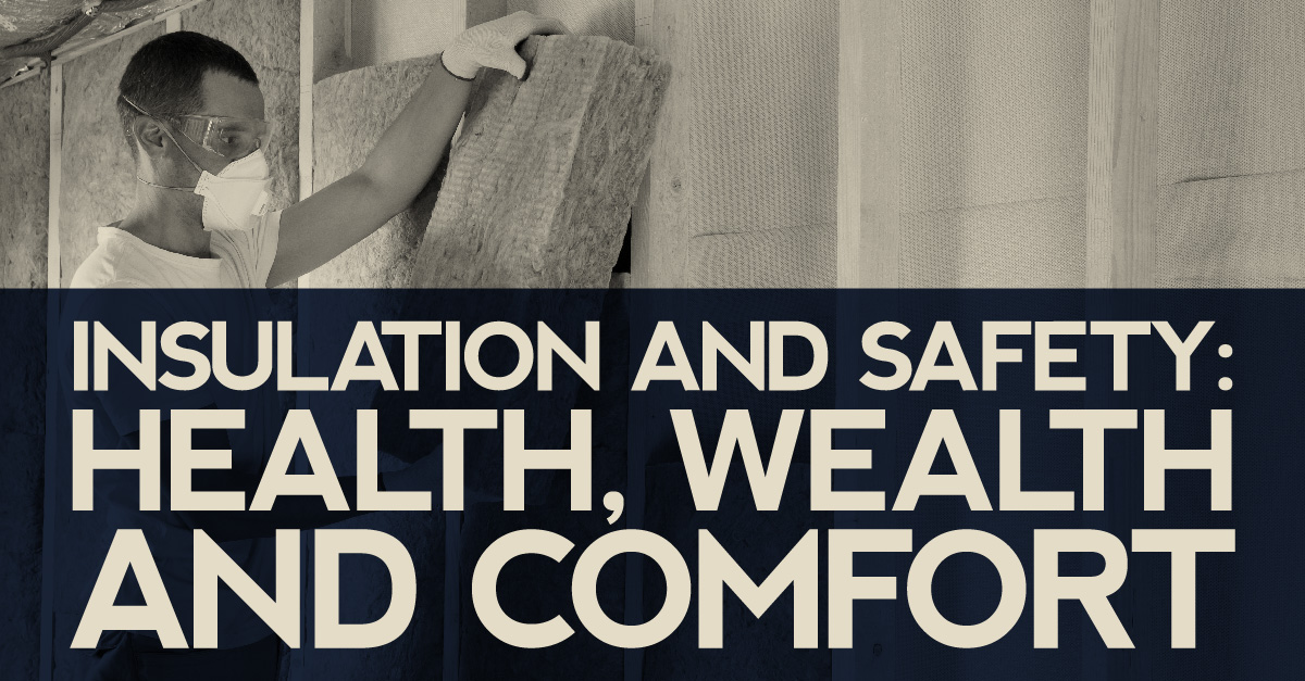 Insulation and safety: health, wealth and comfort