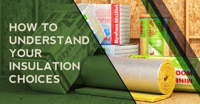 How To Understand Your Insulation Choices